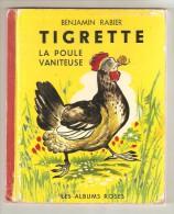 Album TIGRETTE La Poule Vaniteuse Benjamin RABIER Albums Roses 1957
