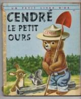 UN PETIT LIVRE D� OR -  CENDRE, LE PETIT OURS, Par JANE WERNER, illustrations de RICHARD SCARRY,   N� 102, VOIR SCAN