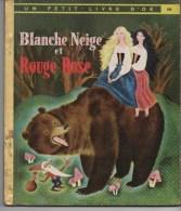 UN PETIT LIVRE D� OR -  BLANCHE NEIGE et ROUGE-ROSE, COMTE DE GRIMM, illustrations de G. TENGGREN,  N� 104, VOIR SCAN