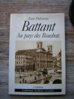 JEAN DEFRASNE  BATTANT  AU PAYS DES BOUSBOTS  CABEDITA 1999 COLLECTION ARCHIVES VIVANTES - Franche-Comté