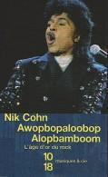 Nik COHN - Awopbopaloobop Alopbamboom - L'âge D'or Du Rock - 10/18 - Musique