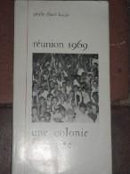 Réunion 1969. Une Colonie Française. - Livres, BD, Revues