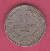F5238 / - 10  Stotinki - 1912 - Bulgaria Bulgarie Bulgarien Bulgarije - Coins Monnaies Munzen - Bulgaria
