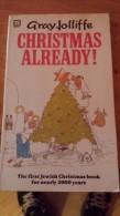 Christmas Already! ....   Jolliffe Gray - Novels