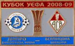 Football Soccer. Pin 2008-2009 Dnipro Dnepropetrovsk (Ukraine) - Bellinzona (Switzerland) - Football