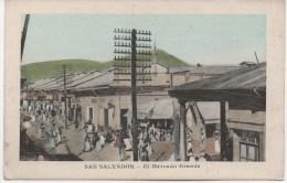 SAN SALVADOR  EL MERCADO GRANDE - Salvador