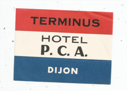 G-I-E , Publicité , étiquette HOTEL P.C.A. , TERMINUS , DIJON - Publicités