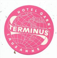 G-I-E , Publicité , étiquette HOTEL GARNI , TERMINUS , Suisse , LAUSANNE - Publicités