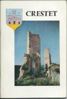 Livre  De L'Histoire De Crestet -Vaucluse  70 Pages De Textes Et Illustrations  -1964 De Louis Ughetto - Toerisme