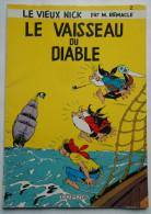 """VIEUX NICK ( LE ) N°2 """" Le Vaisseau Du Diable """" Par REMACLE - Libros, Revistas, Cómics"""
