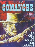 *COMANCHE*LE CIEL EST ROUGE SUR LARAMIE*ANNEE 1982 *réedition*CARTONNE* - Comanche