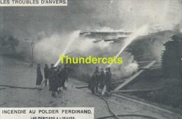 CPA LES TROUBLES D'ANVERS INCENDIE AU POLDER FERDINAND LES POMPIERS A L'OEUVRE - Sapeurs-Pompiers