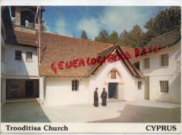 CHYPRE - CUPRUS-  TROODITISA CHURCH   MONASTERE - Cyprus