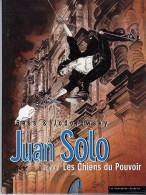 JUAN SOLO  LES CHIENS DU POUVOIR  TOME 2  -  1996  -  52 PAGES - Livres, BD, Revues