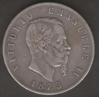 ITALIA 5 LIRE 1873 VITTORIO EMANUELE II AG SILVER - 1861-1878 : Vittoro Emanuele II