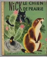 UN PETIT LIVRE D� OR - NICK LE CHIEN DE PRAIRIE, Par F. ROSE, illustrations de B. et L. MEYERS, N� 137, VOIR SCAN