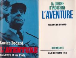 1950Guerre France-Indochine : L'aventure Du Corps Expéditionnaire Français En Indochine (2 Scannes) - Army & War
