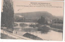 CP BESANCON HISTORIQUE LE PONT DE LA REPUBLIQUE (25 DOUBS) OBLITERATION 1914 BESANCON - Besancon