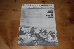 L´Ouest Américain, Une Mythologie Moderne, Textes Et Documents Pour La Classe N°28 (1969) 48 Pages, TRÈS BON ÉTAT - Storia