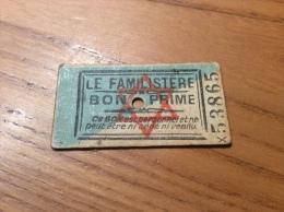 Ticket BON PRIME LE FAMILISTÈRE (occupation, Rationnement, Destiné Aux Familles Juives) Années 39 45 Type X - Documenti Storici