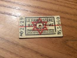 Ticket BON PRIME LE FAMILISTÈRE (occupation, Rationnement, Destiné Aux Familles Juives) Années 39 45 Type W5 - Historische Dokumente