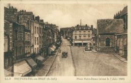76 NEUFCHATEL EN BRAY / Place Notre-Dame Avant Le 7 Juin 1940 / - Neufchâtel En Bray