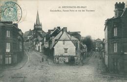 76 NEUFCHATEL EN BRAY / Grande Rue Notre Dame, Fausse Porte Et Rue Des Tanneurs / - Neufchâtel En Bray