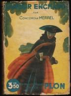 Concordia MERREL - L'amour Enchanté- Bibliothèque PLON  N° 200 - ( 1935 ) . - Bücher, Zeitschriften, Comics