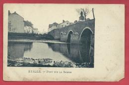 Cartes Province De Luxembourg / Petit Prix - Etalle - Pont Sue La Semois ( Voir Verso ) - Etalle