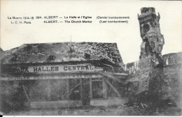 LA GUERRE 1914/15 294 ALBERT LA HALLE ET LEGLISE - Albert