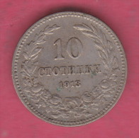 F5365 / - 10 Stotinki - 1913 - Bulgaria Bulgarie Bulgarien Bulgarije - Coins Monnaies Munzen - Bulgarije