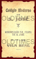 VILA REAL - COLEGIO MODERNO DE S. JOSE - RECORDACAO DA FESTA DE S. JOSE - 1931 PRINT - Other