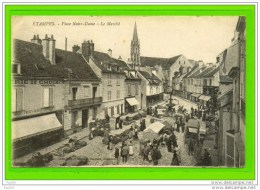Dt 91 - ETAMPES   Place Notre Dame Le Marché (animation) - Etampes