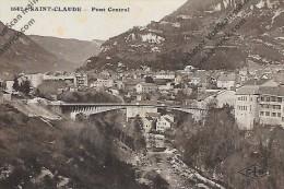 CPA Saint Claude Pont Central ( à Droite Photo Manufacture De Pipes Jeantet David ) - Saint Claude