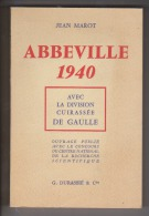 Abbeville 1940 Avec La Division Cuirassée  De Gaulle - Par Jean Marot, G. Durassié & Cie, 1967 + Brochure Publicitaire - Picardie - Nord-Pas-de-Calais