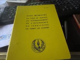AIDE-MEMOIRE DU CHEF DE SERVICE OU D´ETABLISSEMENT DE L´INTENDANCE DU TERRITOIRE EN TEMPS DE GUERRE - 1964 - Books