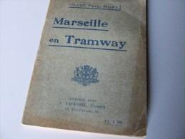 Plan De Marseille  Guide Paul Ruat  1922 + Marseille En Tramway +TBE - Livres, BD, Revues