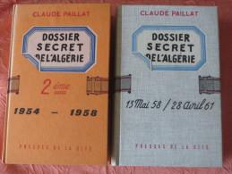 DOSSIER SECRET DE L'ALGERIE En 2 Tomes (1954/58 Et 1958/61) De Claude Paillat - 1962 - Histoire