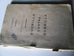 Guerilla Contre Guerilla Cdt Ayrolles  Edt Originale 1948 Brochure Instruction Commando - Livres, BD, Revues