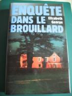 Livre - Enquête Dans Le Brouillard - Elizabeth George - Non Classés