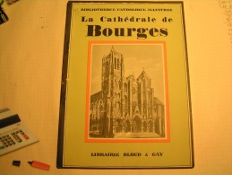 Livre - Cathédrale De Bourges Par M. Le Chanoine Villepelet - Bibliothèque Catholique Illustrée - Librairie Bloud Et Gay - Arte