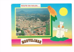 26 - MONTELIMAR - Multivues - Route Du Soleil -  Dessin Moulin Cigale - Cellard - Montelimar