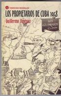 LIT-16 LOS PROPIETARIOS DE CUBA. GUILLERMO JIMENEZ. 2007. - Cultural