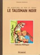 Pom Et Teddy - Le Talisman Noir - De Craenhals - Album Toilé - Livres, BD, Revues