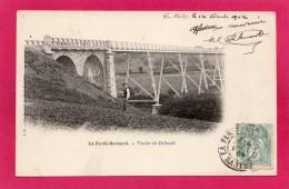 72 SARTHE LA FERTE-BERNARD, Viaduc De Dehault, Animée, Précurseur, 1904, (Renard, La Ferté) - La Ferte Bernard