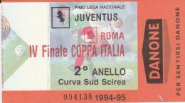 DOC1) BIGLIETTO INGRESSO JUVENTUS ROMA IV FINALE COPPA ITALIA CURVA SCIREA 2° ANELLO - Biglietti D'ingresso