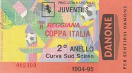 DOC1) BIGLIETTO INGRESSO JUVENTUS REGGIANA COPPA ITALIA CURVA SCIREA 2° ANELLO 1994-1995 - Tickets D'entrée