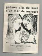 Poèmes Dits Du Haut D´un Mât De Mercure , LOUIS GEORGES SAVARY , Dédicacé Par L´auteur ,  Frais Fr : 1.95€ - Poésie