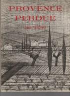 Provence Perdue  Par JEAN GIONO ,couverture Illustrée Par BERNARD  BUFFET - Provence - Alpes-du-Sud