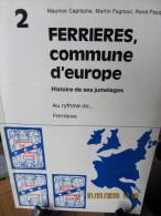 FERRIERES, COMMUNE D'EUROPE  HISTOIRE DE SES JUMELAGES  MAURICE CAPITAINE, MARTIN FAGNOUL, RENE PASQUASY - Belgique